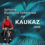 Samotna Wyprawa Rowerowa na KAUKAZ 2006 by Paweł 'Robinson' Dunaj